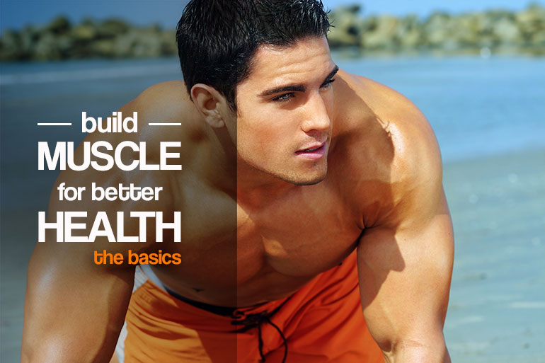Build muscle for better health