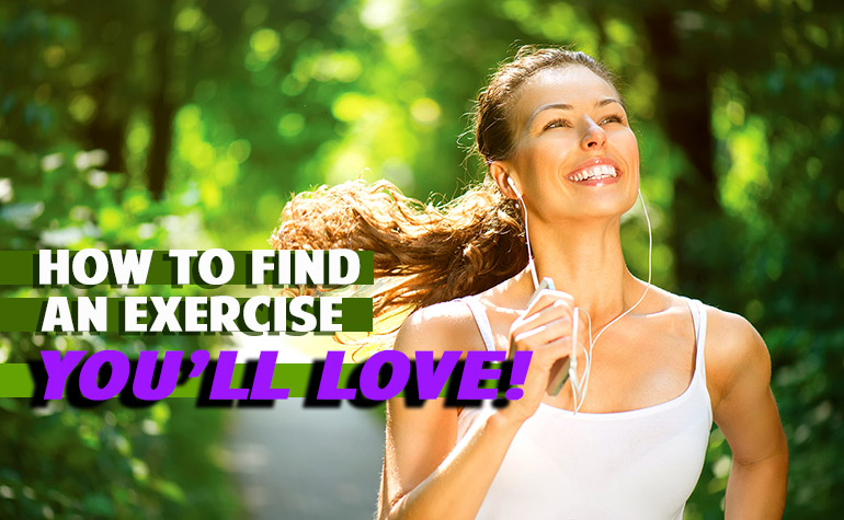 How to find an exercise you'll love