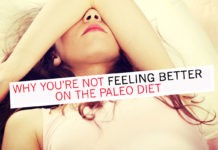 Why you're not feeling better on the Paleo Diet