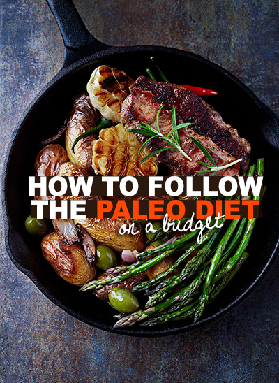 How to follow the Paleo Diet on a budget