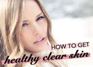 How to get healthy clear skin